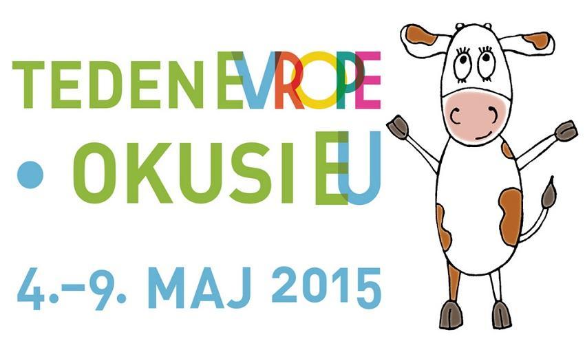 Teden Evrope- OKUSI EU (Ljubljana; 04.-09.maj 2015)